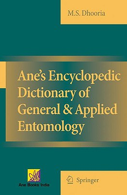 Ane's Encyclopedic Dictionary of General & Applied Entomology By Dhooria, M. S.