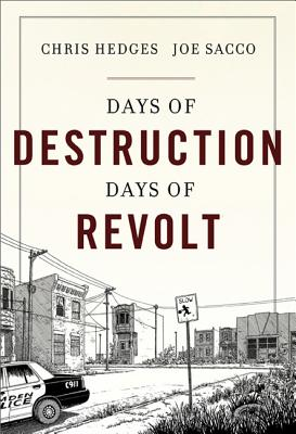Days of Destruction, Days of Revolt By Hedges, Chris/ Sacco, Joe (ILT)